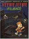 Heebie Jeebie Hullaballoo: Heebie Jeebie Hullabaloo (Bart Simpson's Treehouse of Horror)