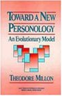 Toward a New Personology: An Evolutionary Model (Wiley Series on Personality Processes)