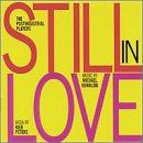 Still in Love-a Chamber Music Drama