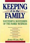 Keeping It in the Family: Successful Succession of the Family Business