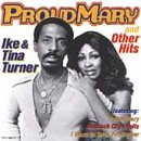 Proud Mary & Other Hits