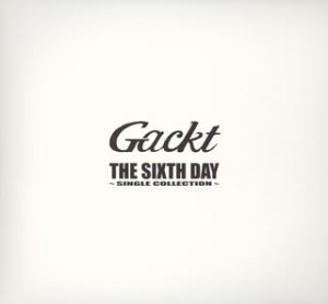THE SIXTH DAY ~SINGLE COLLECTION~の詳細を見る