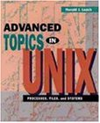 Advanced Topics in UNIX: Processes, Files, and Systems