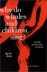 Why Do Whales and Children Sing?: A Guide to Listening in Nature