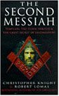 The Second Messiah: Templars, The Turin Shroud & The Great Secret of Freemasonry