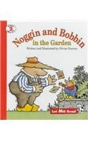 Noggin and Bobbin in the Garden (Let Me Read, Level 2)