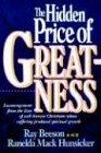 The Hidden Price Of Greatness