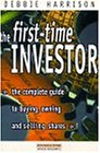 The First-Time Investor: The Complete Guide to Buying, Owning and Selling Shares