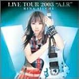 RINA AIUCHI LIVE TOUR 2003 A.I.R [DVD]