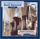 The Complete Organ Works of Basil Harwood Volume 1