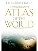 Times Comprehensive Atlas of the World, Eleventh Edition (TIMES ATLAS OF THE WORLD COMPREHENSIVE EDITION)