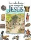 La vida diaria en tiempos de Jesús  / Daily Life at the time of Jesus