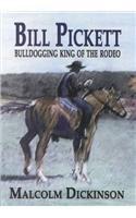 Bill Pickett: Bulldogging King of the Rodeo
