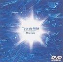 Tour de MiKi flow into space live [DVD]