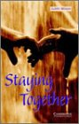Staying Together Level 4 (Cambridge English Readers)