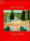 Karl Kluth zum 100. Geburtstag. Gemaelde 1923-1970