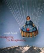 Joseph Cornell: Navigating the Imaginationの詳細を見る
