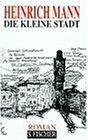 Die kleine Stadt: Gesammelte Werke in Einzelbaenden
