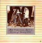 ヘンリー八世の六人の妻(紙ジャケット仕様) 画像