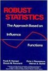 Robust Statistics: The Approach Based on Influence Functions (Wiley Series in Probability and Statistics)