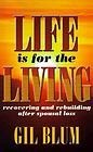 Life Is for the Living: Recovering and Rebuilding After Spousal Loss