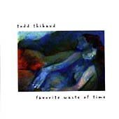 Favorite Waste of Time by Todd Thibaud (1998-01-20)