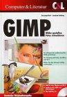 GIMP. Bilder gestalten, Fotos retuschieren