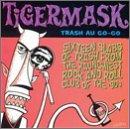Tiger Mask Trash Au