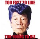 Too Fast To Live Too Young To Die (DVD付初回限定盤) (CCCD)/