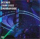 "access TOUR 2002 ""CROSSBRIDGE"" LIVE at TOKYO INTERNATIONAL FORUM [DVD]"