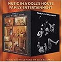 Music in a Dolls House/Family