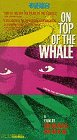 On Top of the Whale [VHS] [Import]