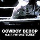FUTURE BLUES?COWBOY BEBOP -Knockin' on heaven's door- サウンドトラック