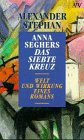 Anna Seghers: Das siebte Kreuz. Welt und Wirkung eines Romans.