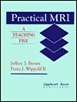 Practical Mri: A Teaching File