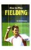 How to Play Fielding