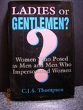 Ladies or Gentlemen?: Women Who Posed as Men and Men Who Impersonated Women