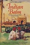 Indian Balm: Travels in the Southern Subcontinent