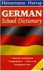Heinemann Harrap German School Dictionary (Heinemann-Harrap school dictionaries)