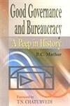 Good Governance And Bureaucracy [Hardcover] B.C.Mathur