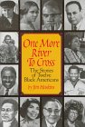 One More River to Cross: The Story of Twelve Black Americans