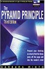 The Pyramid Principle: Logic in Writing & Thinking