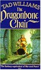 The Dragonbone Chair (Memory, Sorrow & Thorn)