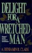 Delight for a Wretched Man