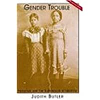 Gender Trouble: Tenth Anniversary Edition