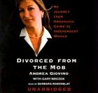 Divorced from the Mob: My Journey from Organized Crime to Independent Women