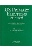 U.S. Primary Elections, 1997-1998: Congress, Governors : A Handbook of Election Statistics (U.S. Primary Elections 1997-1998)