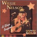 Country Gold: A Step Beyond by Willie Nelson