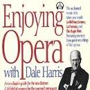 Enjoying Opera With Dale Harris