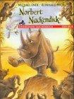 Norbert Nackendick oder Das nackte Nashorn.